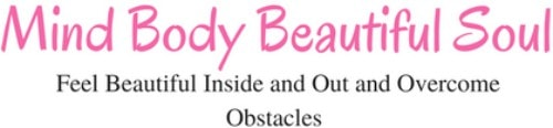 Feel Beautiful Inside and Out and Overcome Obstacles <33