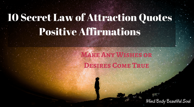 Laws Of Attraction Quotes Alluring 10 Secret Law Of Attraction Quotes Positive Affirmations  Mind