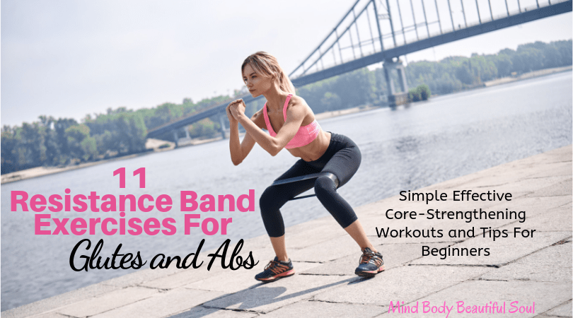 11 Resistance Band Exercises For Glutes And Abs Mind Body