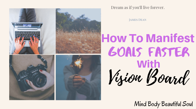 How To Manifest Goals Faster With Vision Board Mind Body Beautiful Soul